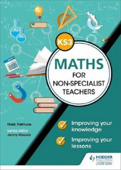 Key Stage 3 Maths for non-specialist teachers