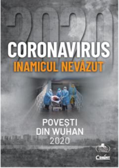 Coronavirus 2020 - Inamicul nevazut