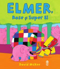 Elmer, Rose si Super El