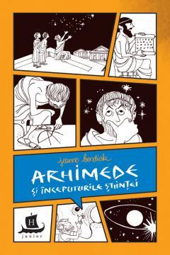 Arhimede si inceputurile stiintei