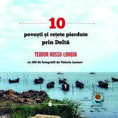10 povesti si retete pierdute prin Delta