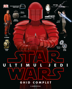 Star Wars. Ultimul Jedi - Ghid complet