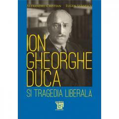 Ion Gheorghe Duca si tragedia liberala