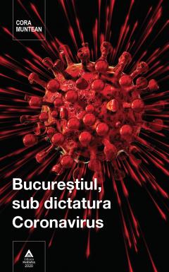 Bucurestiul, sub dictatura Coronavirus