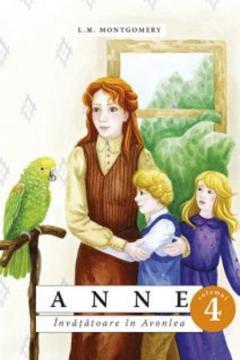 Anne. Invatatoare in Avonlea