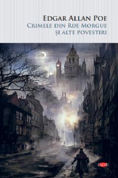 Crimele din Rue Morgue si alte povestiri