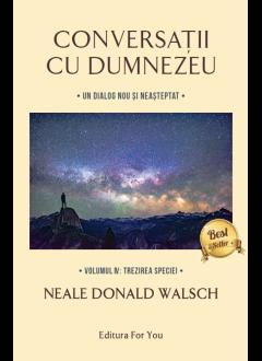 Conversatii cu Dumnezeu - Volumul IV: Trezirea speciei