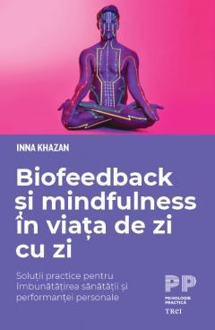 Biofeedback si mindfulness in viata de zi cu zi