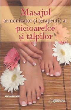 Masajul armonizator si terapeutic al picioarelor si talpilor