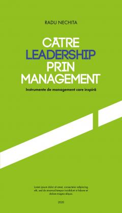 Catre leadership prin management