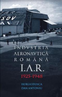 I.A.R. Industria Aeronautica Romana, Brasov 1925-1948