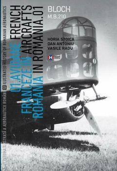 Avioane franceze in Romania - Istoria ilustrata a aeronauticii romane, Volumul 3