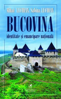 Bucovina. Identitate si emancipare nationala