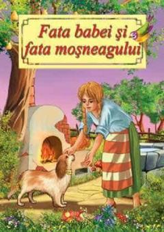 Fata babei si fata mosneagului - Poveste ilustrata