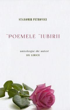 Poemele iubirii. 101 lirice