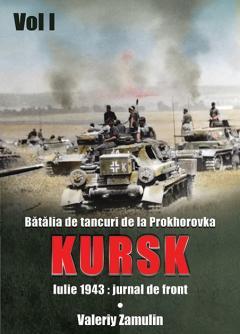 Batalia de tancuri de la Prokhorovka. Kursk, Vol. 1