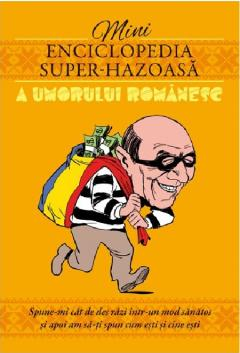 Mini-enciclopedia super-hazoasa a umorului romanesc