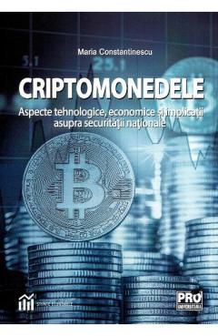 Criptomonedele. Aspecte tehnologice, economice si implicatii asupra securitatii nationale