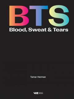 BTS: Blood, Sweat and Tears