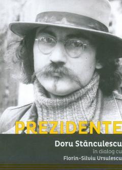 Prezidente - Doru Stanculescu in dialog cu Florin-Silviu Ursulescu