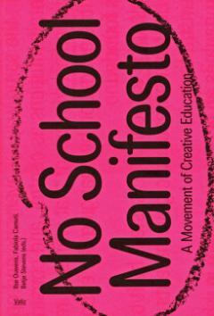 No School Manifesto: A Movement of Creative Education: A Movement of Creative Learning