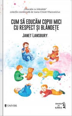 Cum sa educam copiii mici cu respect si blandete