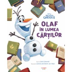Disney. Regatul de Gheata II. Olaf in lumea cartilor