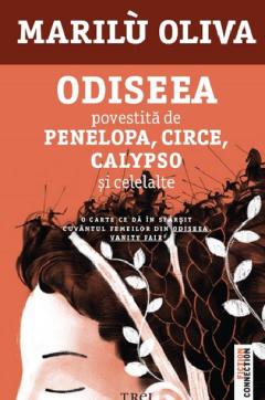 Odiseea povestita de Penelopa, Circe, Calypso si celelalte