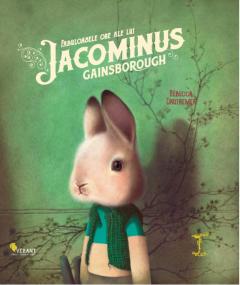 Fabuloasele ore ale lui Jacominus Gainsborough