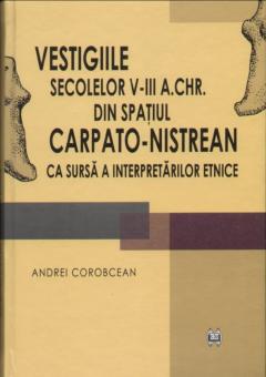 Vestigiile secolelor V-III a. Chr. din spatiul carpato-nistrean ca sursa a interpretarilor etnice