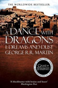 A Dance With Dragons: Part I: Dreams and Dust - A Song of Ice and Fire book 5