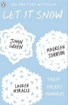 Let It Snow - Three Holiday Romances