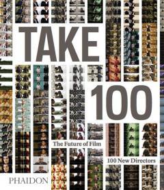 Take 100. The Future of Film: 100 New Directors