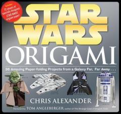Star Wars Origami: 36 Amazing Models from a Galaxy Far, Far Away...
