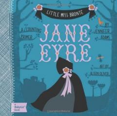Little Miss Bronte: Jane Eyre. A BabyLit Counting Primer