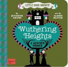 Little Miss Bronte: Wuthering Heights. A Babylit Weather Primer