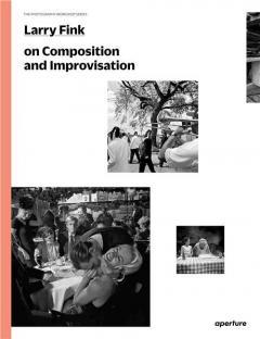 Larry Fink on Composition and Improvisation