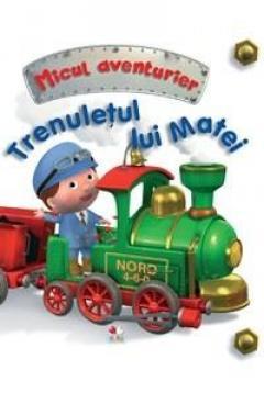 Trenuletul lui Matei. Micul aventurier