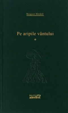 Pe aripile vantului, vol.1