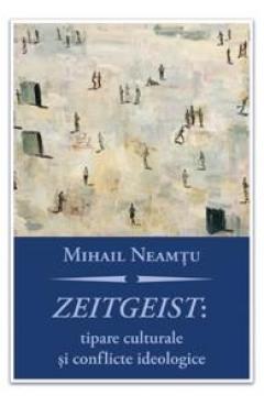 Zeitgeist: tipare culturale si conflicte ideologice