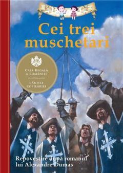 Cei trei muschetari - Repovestire după romanul lui Alexandre Dumas