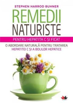 Remedii naturiste pentru hepatita C si ficat