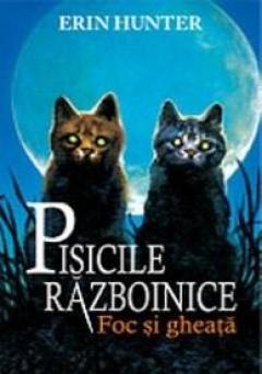 Foc si gheata - Pisicile Razboinice Vol. 2