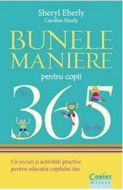 Bunele maniere pentru copii in 365 de zile Ed. 2014
