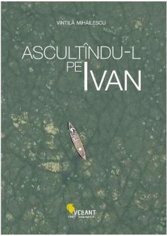 Ascultandu-l pe Ivan