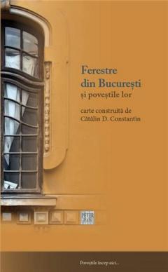 Ferestre din Bucuresti si povestile lor