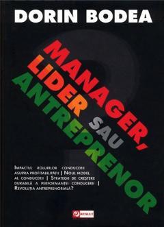 Manager, lider sau antreprenor?