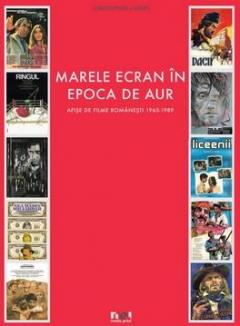 Marele Ecran in Epoca de Aur: Afise de film romanesc 1965 – 1989