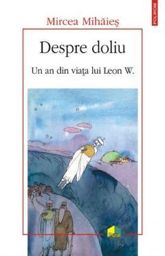 Despre doliu. O zi din viata lui Leon W.