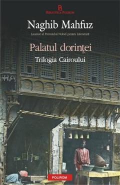 Palatul Dorintelor. Trilogia Cairoului Vol 2